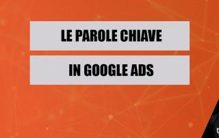 Le parole chiave in Google Ads