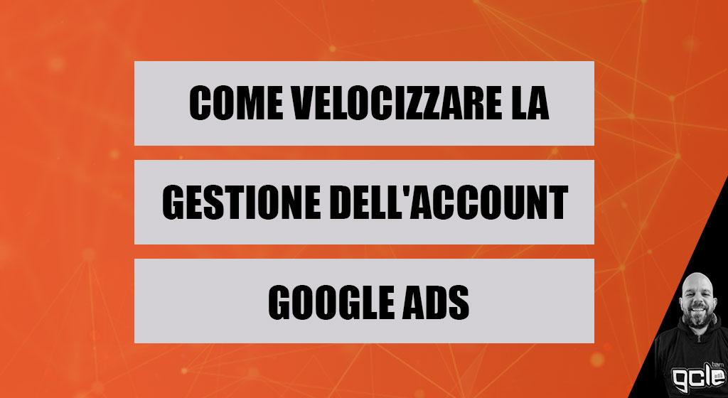 velocizzare la gestione di un account google ads